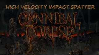 Cannibal Corpse - High Velocity Impact Spatter