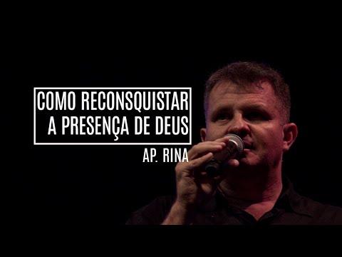 Ap Rina   Como reconquistar a presença de Deus.-24.02.2013