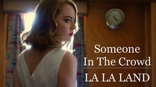 Someone In The Crowd - La La Land (2016)