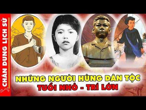 Chân Dung 10 Anh Hùng Thiếu Niên Tuổi Nhỏ Trí Lớn Đã Làm Rạng Danh Nước Việt!