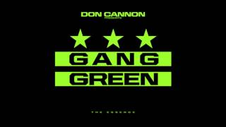 The Essence x Don Cannon - Mercy Me (Gang Green)