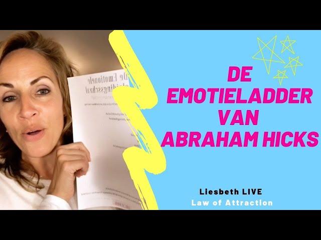 De Emotieladder Abraham Hicks | Liesbeth LIVE Law of Attraction afl 11