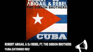 GN019 -- Robert Abigail & DJ Rebel ft. The Gibson Brothers - Cuba (Extended Mix)