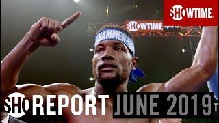 SHO REPORT: June 2019 | SHOWTIME Boxing
