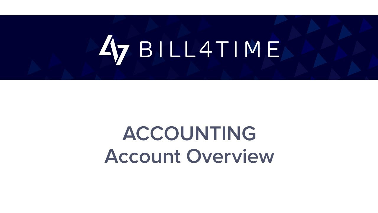 Bill4Time:  Accounting Overview