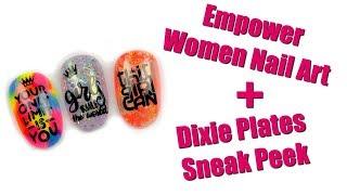 GIRL POWER NAIL ART | DIXIE PLATES SNEAK PEEK