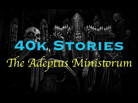 40k Stories: The Adeptus Ministorum