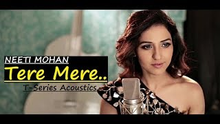 Tere Mere Song | NEETI MOHAN | T-Series Acoustics | Chef | Lyrics | Popular Bollywood Hindi Songs
