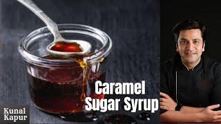 How to Caramalise Sugar   Kunal Kapur Recipes
