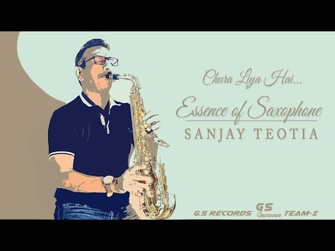 Chura Liya Hai || Saxophone Cover || Dr Sanjay Teotia || India