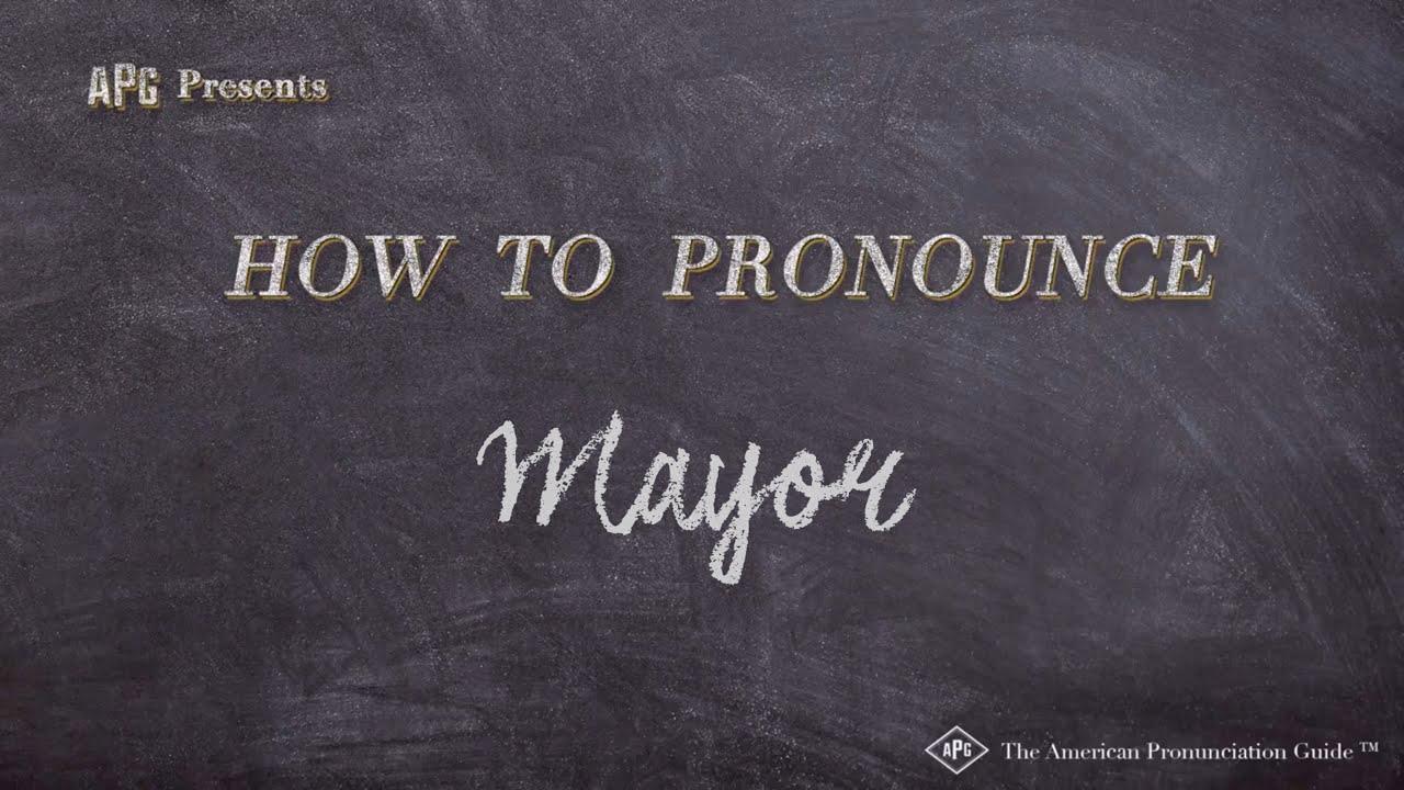 How to Pronounce Mayor  Mayor Pronunciation