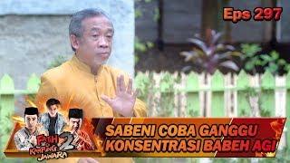Kacaw!! Sabeni Ganggu Babeh Agi Obatin Farah - Fatih Di Kampung Jawara Eps 297