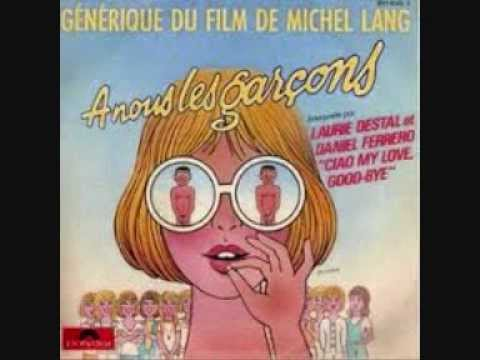 A NOUS LES GARCONS....( CIAO MY LOVE , GOOD BYE ) 1985