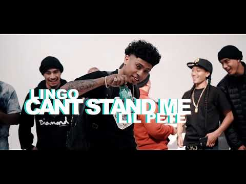 Lingo x Lil Pete - Can't Stand Me | Dir. @WETHEPARTYSEAN