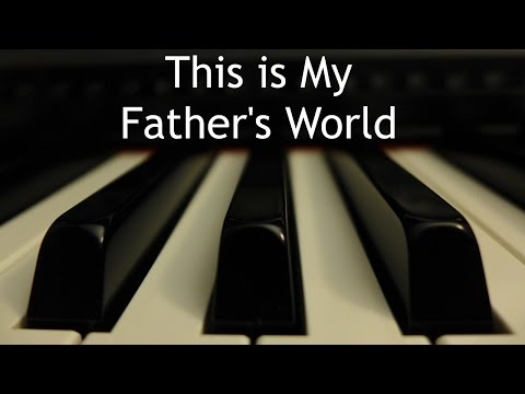 This is My Father's World - piano instrumental hymn with lyrics