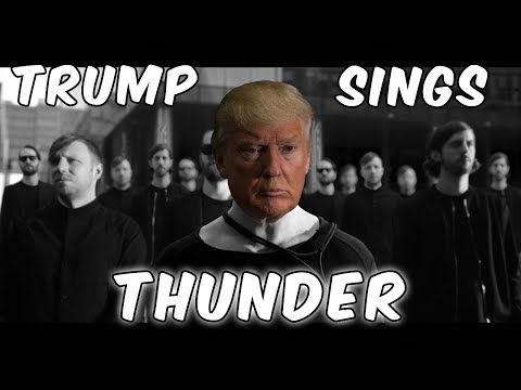 Trump Sings  Thunder  Imagine Dragons