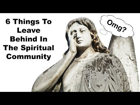 The Truth About The Spiritual Community: 6 Things We Need To Leave Behind In The Spiritual Community - 동영상