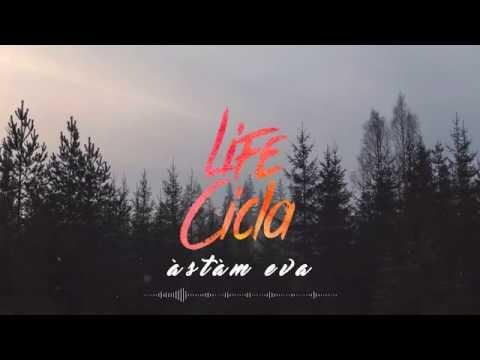 Life Cicla - Astam Eva (Lyric Video)