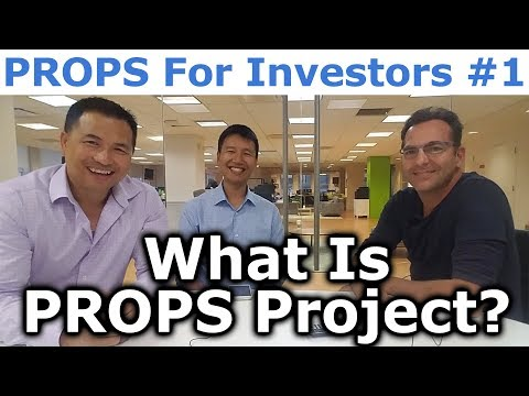 PROPS Project For Investors #1 - What Is PROPS Project? - By Adi Sideman, Tai Zen & Leon Fu Dot Com™