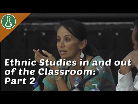 Ethnic Studies in and out of the Classroom Part 2