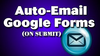 Submit a Google Form and Auto Email Responses to Admin and Form User thumbnail