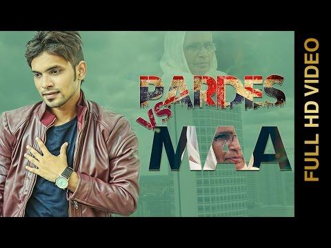 PARDES Vs MAA (Full Video) || VISHAL MANI || New Punjabi Songs 2016