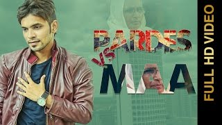 PARDES Vs MAA (Full Video) || VISHAL MANI || New Punjabi Songs 2016