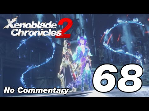 Xenoblade Chronicles 2: Ep.68 - The Flamebringer & Dromarch's Wisdom : No Commentary