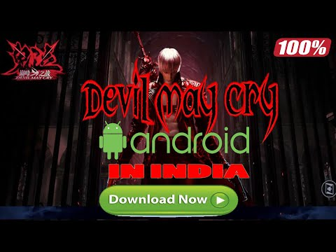 Devil May Cry Mobile Android Beta | DEVIL MAY CRY Available For Android/iOS |How To Download Now Apk