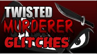 Roblox Twisted Murderer all new glitches!!!