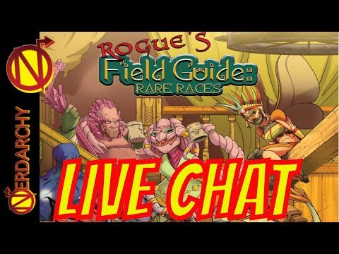 Rogue's Field Guide: Rare Races for 5E D&D and Pathfinder RPG- Nerdarchy Live Chat #261