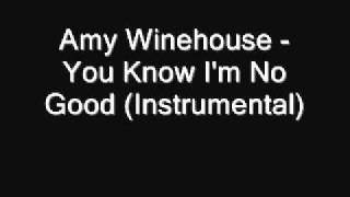 Amy Winehouse - You Know I'm No Good (Instrumental) [Download]