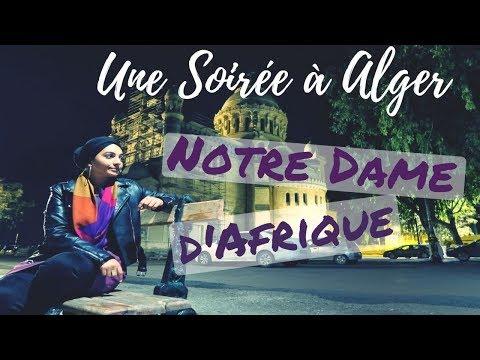 VLOG ● Une Soirée à Alger : Notre Dame d'Afrique (Concert de FARID KHODJA)