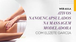 Web aula #053 - Ativos nanoencapsulados na massagem modeladora