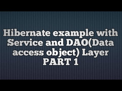 Hibernate Example With Service And DAO Layer_PART1