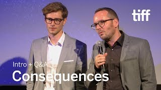 CONSEQUENCES Cast and Crew Q&A   TIFF 2018