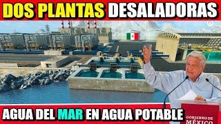 Buenas Noticias, construirán dos Plantas Desalinizadoras para obtener agua potable del Mar