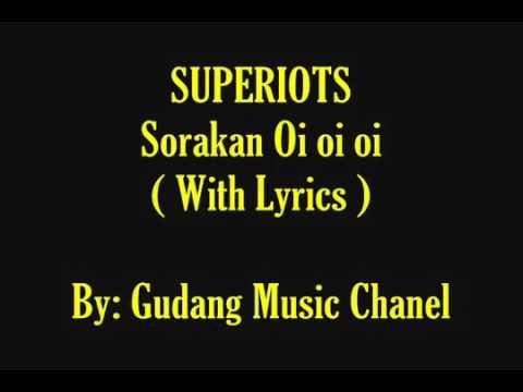 Superiots - Sorakan Oi oi oi ( Lirik)
