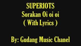 Superiots - Sorakan Oi oi oi (Official Video Lirik)