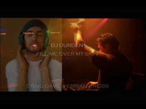 Dj Durden - Fill Me Over My Skin