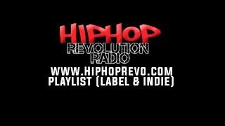 """THE LIST"" - Hip Hop Revolution Radio Artist Playlist (Label & Indie)"