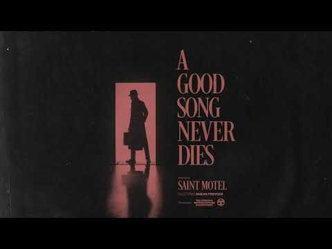 SAINT MOTEL - A Good Song Never Dies (Official Audio)