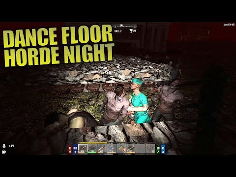 DANCE FLOOR HORDE NIGHT | Darkness Falls MOD 7 Days to Die | Let's Play Gameplay Alpha 16 | S01E11
