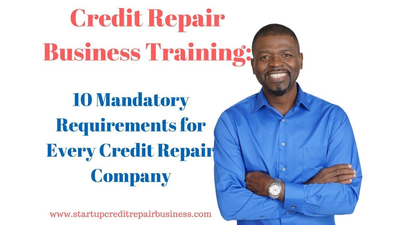 Credit Repair Business Training: 10 Mandatory Requirets for ...