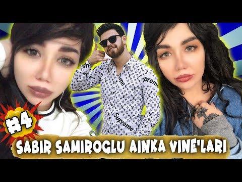 SABIR SAMIROGLU AINKA VINE'LARI #4