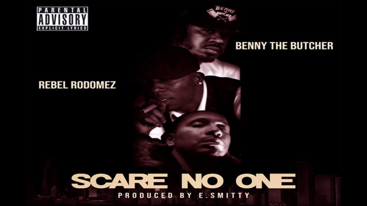 Rebel Rodomez Feat. Benny The Butcher - Scare No One (Prod. By E. Smitty)