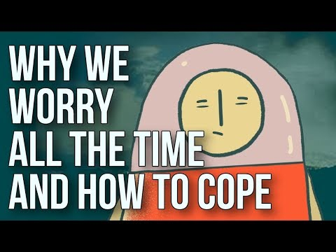Why We Worry All the Time and How to Cope