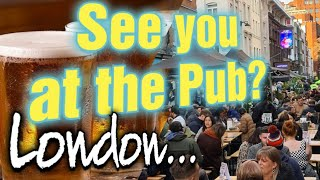 Are London Pubs really Open?  Old Street to Soho with an Englishman - What you having? Travel Guide