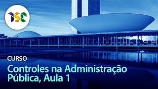 ISC | Controles na Administração Pública | Aula 1