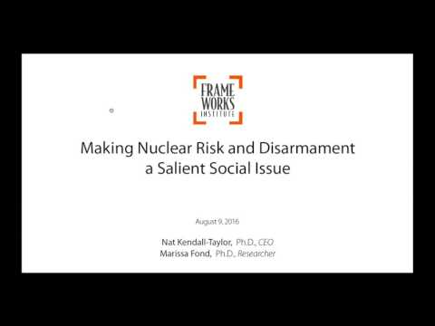 FrameWorks Webinar: Cultural Models That Influence How the Public Thinks About Nuclear Weapons Risk